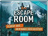 Escape Room - Flucht aus dem Haus der Geister: Mit Seiten zum Aufschneiden   Escape-Krimi für Kinder mit vielen spannenden Rätseln